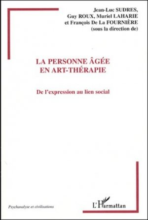 La personne âgée en art-thérapie - l'harmattan - 9782747559324 -