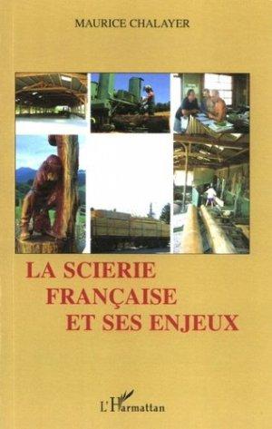 La scierie française et ses enjeux - l'harmattan - 9782747578578 -