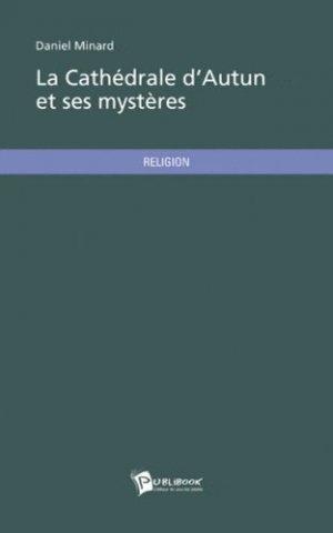 La cathédrale d'Autun et ses mystères - societe des ecrivains - 9782748375084 -