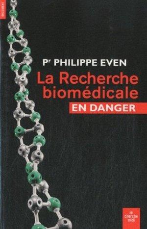 La recherche biomédicale en danger - le cherche midi - 9782749118093 -