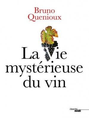 La vie mystérieuse du vin - le cherche midi - 9782749157146 -