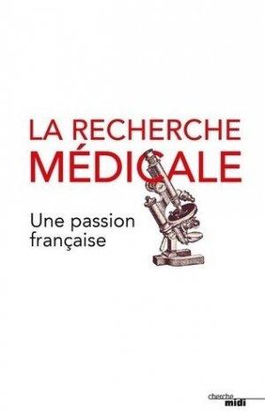 La recherche médicale, une passion française - le cherche midi - 9782749162256