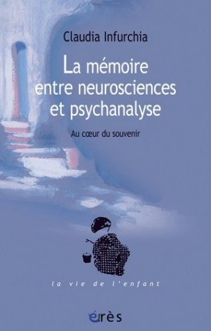 La mémoire entre neurosciences et psychanalyse - eres - 9782749241555 -
