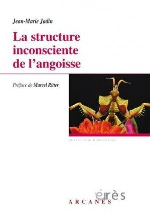 La structure inconsciente de l'angoisse - eres - 9782749255675