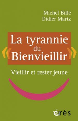 La tyrannie du bienvieillir - eres - 9782749257990 -