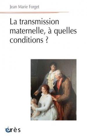 La transmission maternelle, à quelle conditions ? - eres - 9782749260709 -