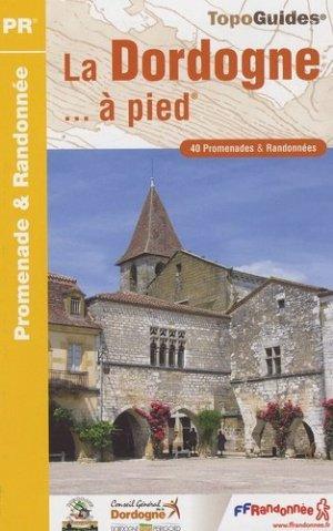 La Dordogne... à pied - FFRandonnée - 9782751402098 -