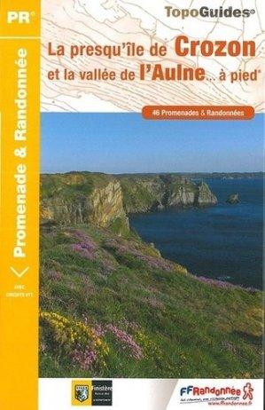 La presqu'île de Crozon et la vallée de l'Aulne... à pied - FFRandonnée - 9782751409714 -