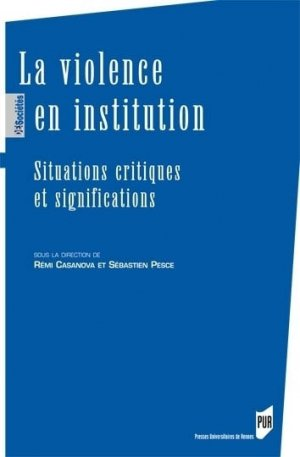 La violence en institution - Presses universitaires de Rennes - 9782753539938 -
