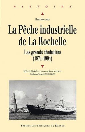 La pêche industrielle de La Rochelle - Presses universitaires de Rennes - 9782753540576