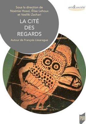 La cité des regards. Autour de François Lissarrague - presses universitaires de rennes - 9782753576094 -