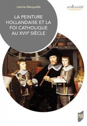 La peinture hollandaise et la foi catholique au XVIIe siècle - presses universitaires de rennes - 9782753577008 -