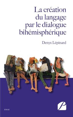 La création du langage par le dialogue bihémisphérique - du pantheon - 9782754740104 -