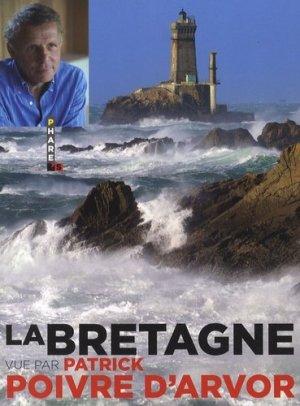 La Bretagne vue par Patrick Poivre d'Arvor - hugo - 9782755605808 -