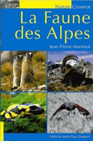 La Faune des Alpes - jean-paul gisserot - 9782755805178 - https://fr.calameo.com/read/000015856c4be971dc1b8