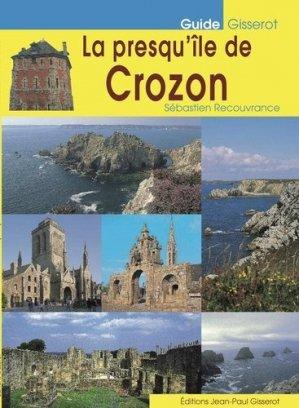 La presqu'île de Crozon. Camaret, Argol, Morgat, Landévennec, Locronan - gisserot - 9782755808148 -