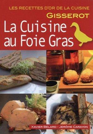 La cuisine au foie gras - gisserot - 9782755808216 -