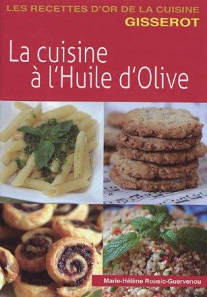La cuisine à l'huile d'olive - jean-paul gisserot - 9782755808483