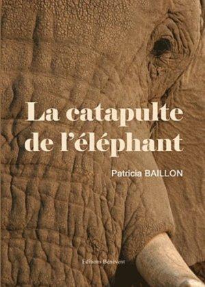 La catapulte de l'éléphant - Bénévent Editions - 9782756323589 -