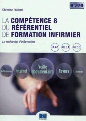 La compétence 8 du référentiel de formation infirmier - lamarre - 9782757305560