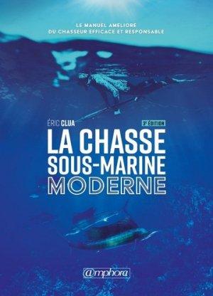 La chasse sous-marine moderne. 3e édition - Amphora - 9782757603703 -