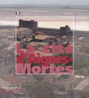 La cité d'Aigues-Mortes - du patrimoine - 9782757700396 - rechargment cartouche, rechargement balistique