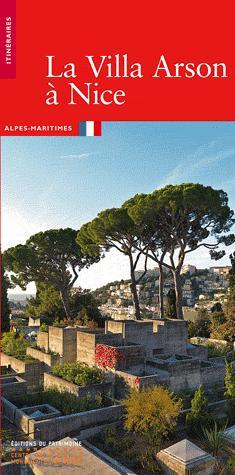 La Villa Arson à Nice - du patrimoine - 9782757701256 -