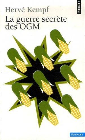 La guerre secrète des OGM - Points - 9782757804186 -