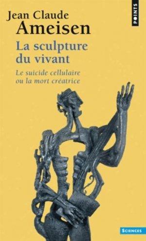 La sculpture du vivant - du seuil - 9782757841808 -