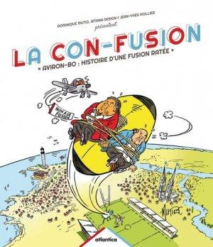 La con-fusion. Aviron-BO : histoire d'une fusion ratée - Atlantica - 9782758801887 -