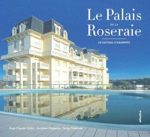 La demoiselle d'Ilbarritz : le palais de la Roseraie - atlantica - 9782758805502 -