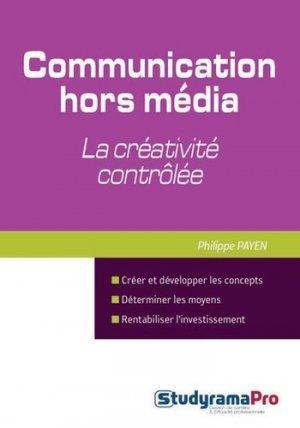 La communication hors-média : la créativité contrôlée - Studyrama - 9782759027101 -