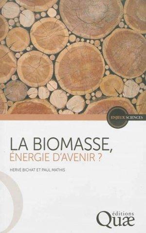 La biomasse, énergie d'avenir ? - quae  - 9782759219124 -