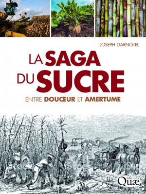 La saga du sucre. Entre douceur et amertume - quae - 9782759231119 -