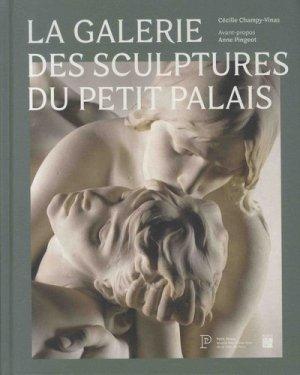 La galerie des sculptures du Petit Palais : 1870-1914 - paris musées - 9782759604050 -
