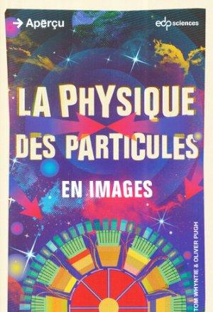 La physique des particules en images - edp sciences - 9782759812301 -