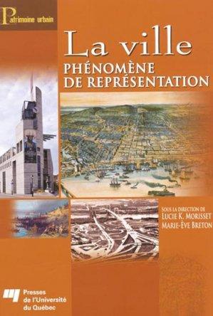 La ville phénomène de représentation - presses de l'universite du quebec - 9782760526570 -