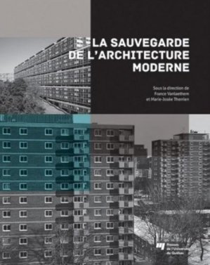 La sauvegarde de l'architecture moderne - Presses de l'Université du Québec - 9782760534674 -