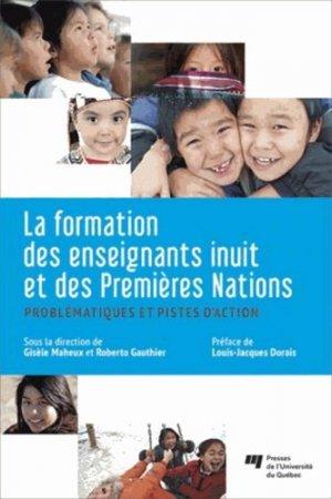 La formation des enseignants inuit et des Premières Nations - Presses de l'Université du Québec - 9782760537132 -