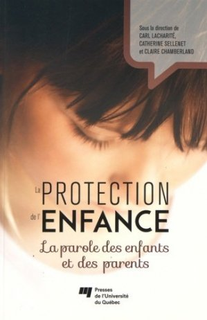 La protection de l'enfance - presses de l'universite du quebec - 9782760542532