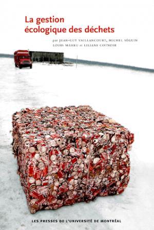 La gestion écologique des déchets - presses de l'universite de montréal - 9782760617599 -