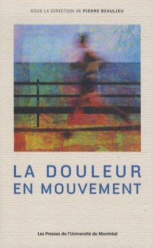 La douleur en mouvement - presses de l'universite de montréal - 9782760632745 -