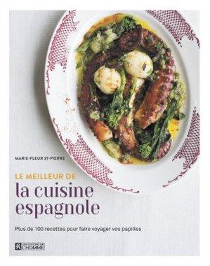 La cuisine espagnole de Marie-Fleur. Chef exécutif des restaurants Meson et Tapeo - de l'homme - 9782761949149 -
