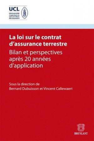 La loi sur le contrat d'assurance terrestre. Bilan et perspectives après 20 années d'application - bruylant - 9782802739814 -