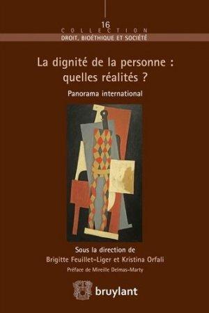 La dignité de la personne : quelles réalités ? Panorama international - bruylant - 9782802754091 -