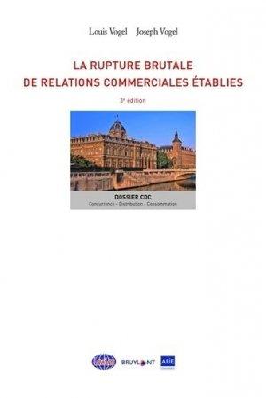 La rupture brutale de relations commerciales établies - bruylant - 9782802765110 -