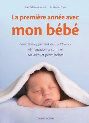 La première année avec mon bébé - chantecler - 9782803455218 -
