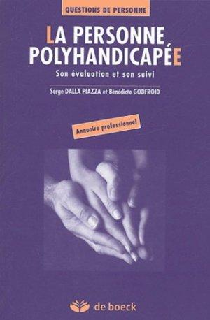 La personne polyhandicapée Son évaluation et son suivi - de boeck superieur - 9782804143725 -