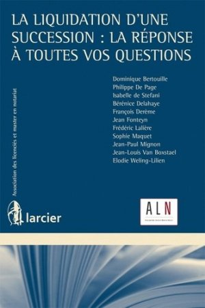 La liquidation d'une succession : la réponse à toutes vos questions - Larcier - 9782804482541 -