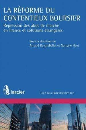 La réforme du contentieux boursier. Répression des abus de marchés en France et solutions étrangères - Larcier - 9782804488017 -